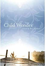 [ Child Wonder (Lannan Translation Selection (Graywolf Paperback)) [ CHILD WONDER (LANNAN TRANSLATION SELECTION (GRAYWOLF PAPERBACK)) BY Jacobsen, Roy ( Author ) Sep-27-2011 by Jacobsen, Roy ( Author ) Sep-2011 Paperback ]