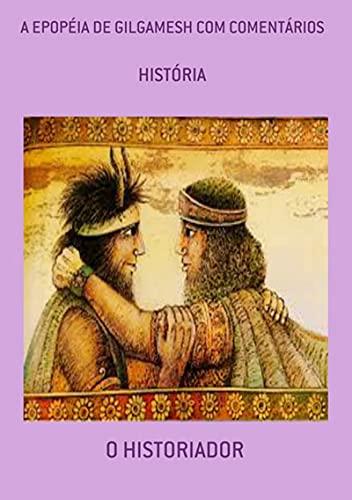 A Epopéia De Gilgamesh Com Comentários