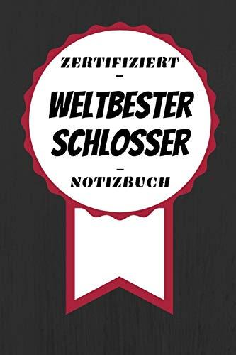 Notizbuch - Zertifiziert - Weltbester - Schlosser: Kreatives Tagebuch | A5 Format | Coole Geschenkidee | Liniert