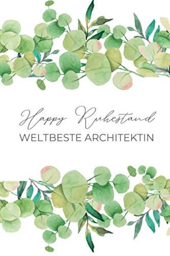 HAPPY RUHESTAND WELTBESTE ARCHITEKTIN: A5 Notizbuch 120 Seiten punktiert | Architekt Geschenk zum Ruhestand | Büro Geschenke | Rente | Pension | Abschiedsgeschenk für liebe Kollegen