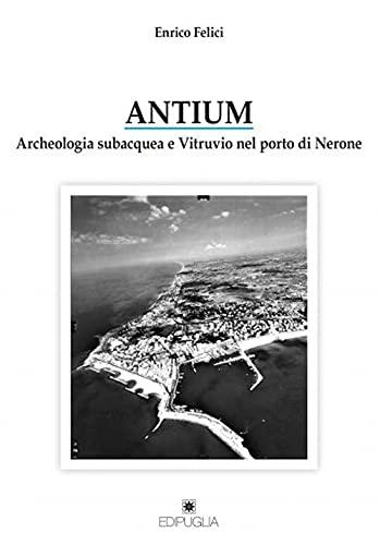 Antium. Archeologia subacquea e Vitruvio nel porto di Nerone