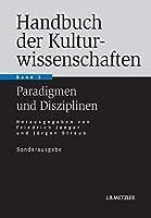 Handbuch der Kulturwissenschaften: Band 2: Paradigmen und Disziplinen