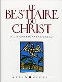 Le Bestiaire du Christ - La mystérieuse emblématique de Jésus-Christ