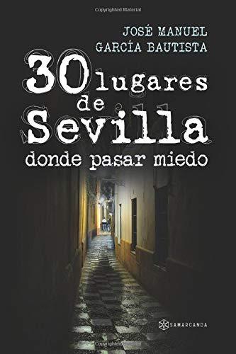 30 lugares de Sevilla donde pasar miedo