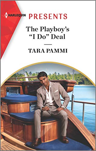 "The Playboy's ""I Do"" Deal: An Uplifting International Romance (Signed, Sealed…Seduced Book 3) by [Tara Pammi]"