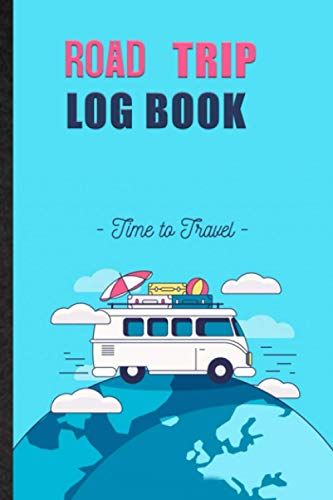 Road Trip Log Book. Personal Journal Planner For RV Camping & Travel Adventure: Handy Tool To Organize Trailer Journey Detail. Memory Keepsake Book Of ... Vacation. Novelty Gift For Traveler, Hobbyist
