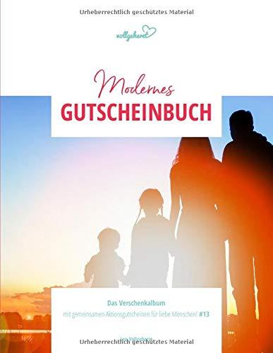 vollgeherzt: Modernes Gutscheinbuch: Das Verschenkalbum mit gemeinsamen Aktionsgutscheinen für liebe Menschen! (#13)