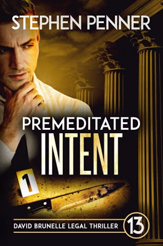 Premeditated Intent: David Brunelle Legal Thrillers Book 13