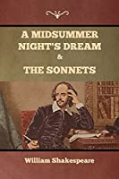 A Midsummer Night's Dream and The Sonnets