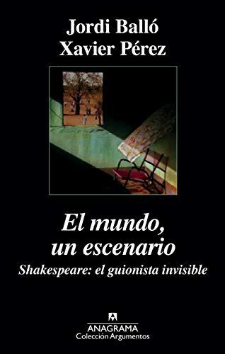 El mundo, un escenario. Shakespeare, el guionista invisible (Argumentos)