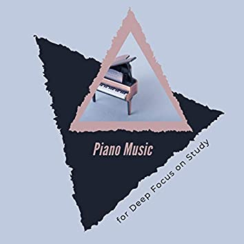 Piano Music For Deep Focus On Study