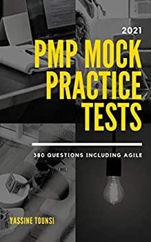 2021 PMP Mock Practice Tests  PMP certification exam preparation based on 2021 latest updates - 380 questions including Agile