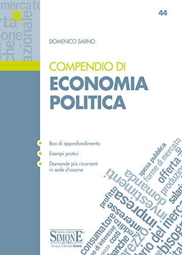 Compendio di Economia Politica: Microeconomia e Macroeconomia • Box di approfondimento • Esempi pratici • Domande più ricorrenti in sede d'esame