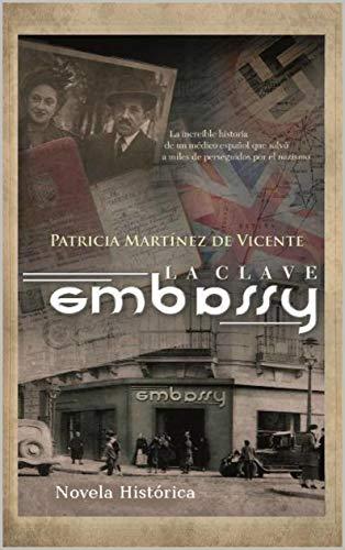 La clave Embassy: Salvamentos de judíos via España en la IIGM ...