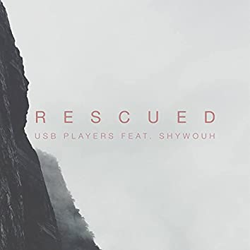 Rescued (feat. Shywouh)