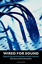 Wired for Sound: Engineering and Technologies in Sonic Cultures (Music / Culture)
