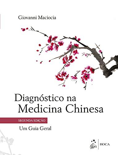 Diagnóstico na Medicina Chinesa - Um Guia Geral