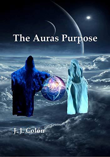 THE AURAS PURPOSE (English Edition)