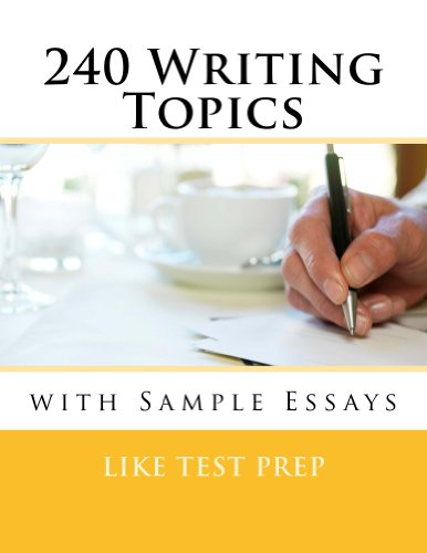 240 Writing Topics with Sample Essays: How to Write Essays (120 Writing Topics Book 2) (English Edition)