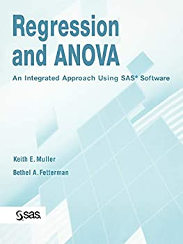 Regression and ANOVA  An Integrated Approach Using SAS Software