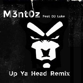 Up Ya Head (Remix)