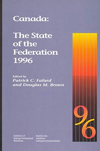 Canada: The State of the Federation 1996: The State of the Federation, 1996