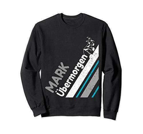 Mark Uebermorgen Gift Music Fan Der Forster Sweatshirt