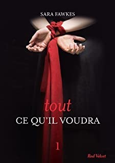 TOUT CE QU'IL VOUDRA T.01 by SARA FAWKES (????DITIONS)