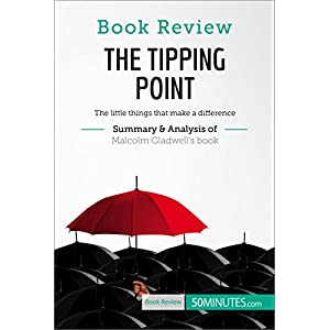 Book Review: The Tipping Point by Malcolm Gladwell: The little things that make a difference Kindle Edition
