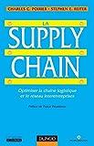 La Supply Chain - Optimiser la chaîne logistique et le réseau interentreprises
