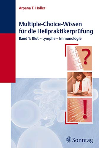 Multiple-Choice-Wissen für die Heilpraktiker-Prüfung: Band 1: Blut - Lymphe - Immunologie