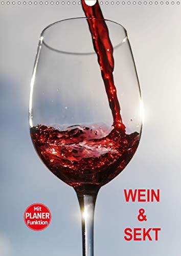 Wein und Sekt (Wandkalender 2021 DIN A3 hoch)
