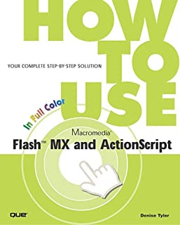 How to Use Macromedia Flash MX and ActionScript (2nd Edition)