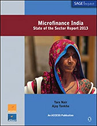 Microfinance India: State of the Sector Report 2013 (SAGE Impact) by Tara Nair (2014-05-13)