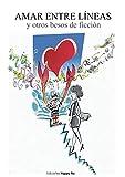 Amar entre líneas y otros besos de ficción