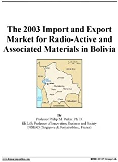 The 2003 Import and Export Market for Radio-Active and Associated Materials in Bolivia