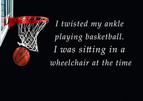 17 Basketbal Ik draaide mijn enkel spelen Basketbal Ik zat in een rolstoel op het moment Motivationele Inspirationele Liefde Leven Quote Woorden Believe Bepaling Beste Kleur Foto Foto Foto Unieke Print A3 Wall Poster Gelamineerd