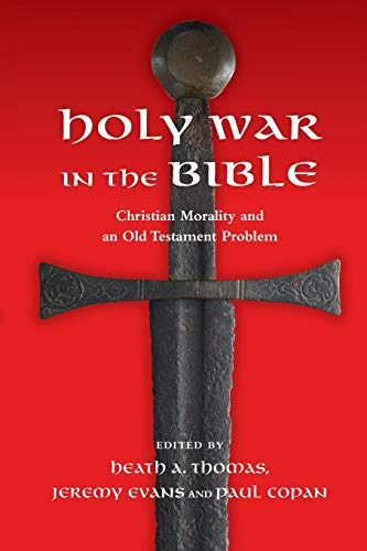 Image of Holy War in the Bible: Christian Morality and an Old Testament Problem