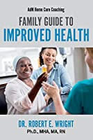 Adm Home Care Coaching: Family Guide to Improved Health (Adm Coaching)