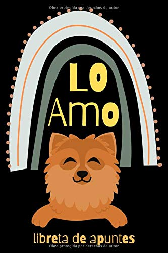 Libreta de apuntes – Lo amo: Cuaderno de notas con líneas con diseño de simpático perro en su portada. Especial para anotar apuntes de estudio, lista ... escribir historias y pensamientos personales.