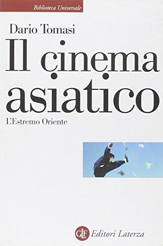 Il cinema asiatico. L'Estremo Oriente