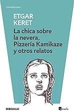 La chica sobre la nevera, Pizzería Kamikaze y otros relatos (Contemporánea)