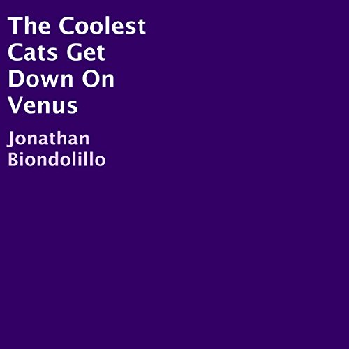 The Coolest Cats Get Down On Venus audiobook cover art