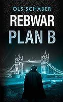 Rebwar - Plan B: A London Murder Mystery Book 3