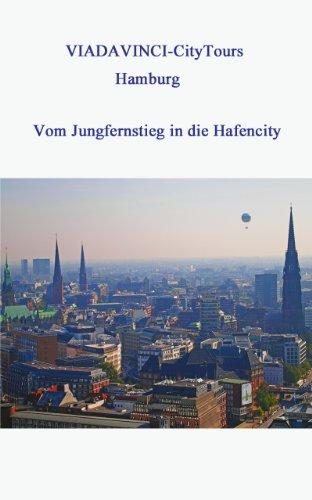 Hamburg - Vom Jungfernstieg in die HafenCity (VIADAVINCI-CityTours 1)