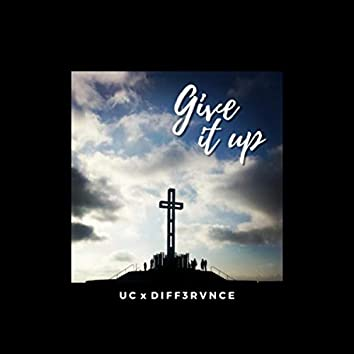 Give It Up (feat. Diff3rvnce)