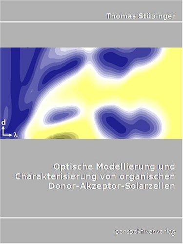 Optische Modellierung und Charakterisierung von organischen Donor-Akzeptor-Solarzellen