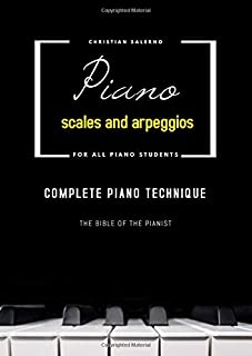 Piano scales and arpeggios: Complete piano technique (Tecnica pianistica)