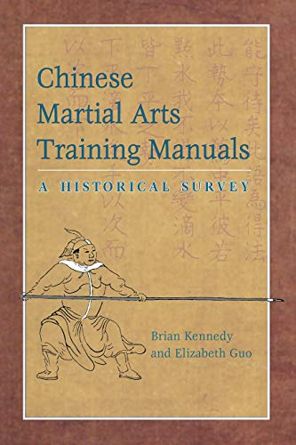 Chinese Martial Arts Training Manuals: A Historical Survey