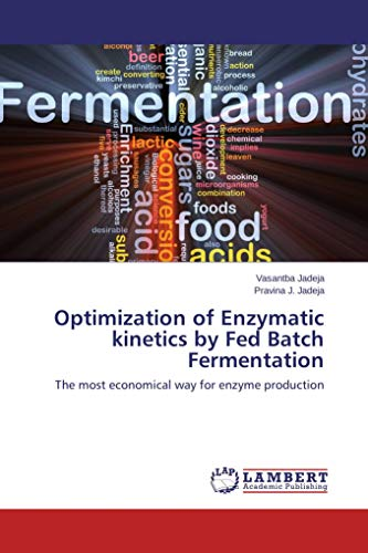 Optimization of Enzymatic kinetics by Fed Batch Fermentation: The most economical way for enzyme production